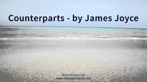 counterparts by james joyce counterparts by james joyce