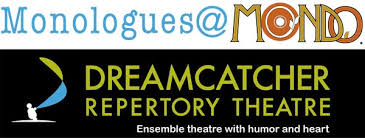 Dream Catcher Theatre Dreamcatcher Presents Monologues at MONDO In July New Jersey Stage 30