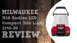 M18 Compact Site Light Milwaukee M18 Radius Compact Site Light 2145 20 Review In 4k