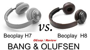 bang and olufsen beoplay h8. beoplay h7 vs h8.review. what is better to choose headphones? are the best buy? bang \u0026 olufsen rus bang and olufsen h8