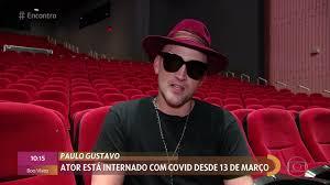 Paulo Gustavo Segue Internado com Covid-19   Encontro com Fátima Bernardes  - YouTube