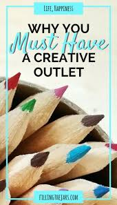why you must discover develop a creative outlet