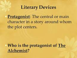 the alchemist by paulo coelho elements of fiction ppt  literary devices protagonist the central or main character in a story around whom the plot