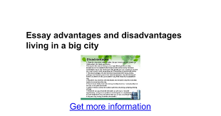 essay advantages and disadvantages living in a big city google docs