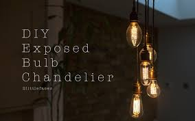 diy exposed bulb chandelier when we bought our house we knew it needed work but not that much work we thought a bit of paint here and there and this