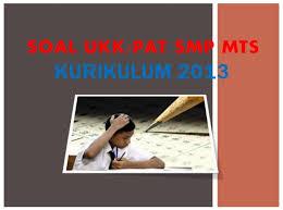 Bahasa inggris kelas x kurikulum 2013 buku siswa semester 1 utami widiati. Soal Ukk Pat Bahasa Indonesia Kelas 8 Smp Mts Kurikulum 2013