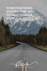 Perspective Quotes Gorgeous Ten Motivational Quotes That Will Totally Change Your Perspective
