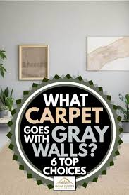 what carpet goes with gray walls 6