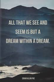 Dream Within A Dream Quote Best Of A Dream Within A Dream Cool And Dark Pinterest Edgar Allen