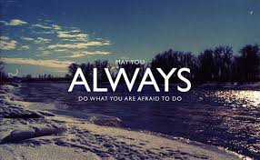 A Quote About Life To escape fear you have to go through it not around it 100bKnown 76