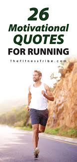 40 Short Quotes For Running Instant Motivation The Fitness Tribe Magnificent Motivational Running Quotes