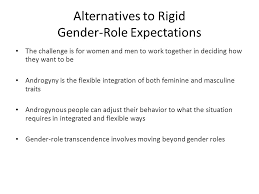 rigid people. alternatives to rigid gender-role expectations people