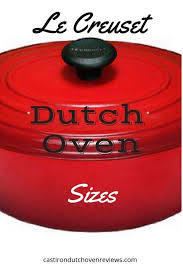 Le Creuset Dutch Oven Sizes For The Home Dutch Oven