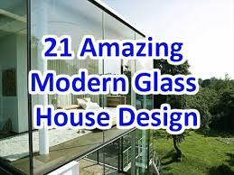 glass home designs. 21 amazing modern glass house design - deconatic home designs