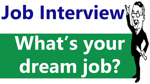 what is your dream job job interview questions answers tips what is your dream job job interview questions answers tips for freshers in n