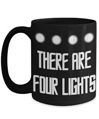 There Are Four Lights Amazon Com Trek Mug There Are Four Lights Black 11oz