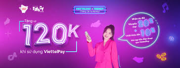 ViettelPay x Trendy x Nạp tiền điện thoại đến 30%