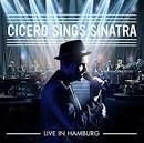 Cicero Sings Sinatra: Live in Hamburg
