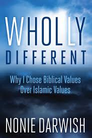Wholly Different Why I Chose Biblical Values Over Islamic Values