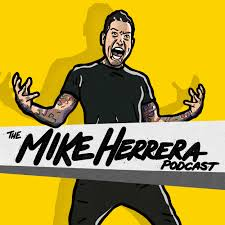 The Mike Herrera Podcast