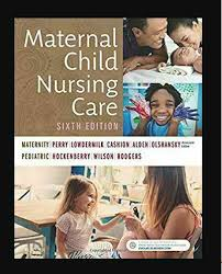 Maternal Child Nursing Care by Marilyn J. Hockenberry, Kathryn Rhodes  Alden, Shannon E. Perry, Deitra Leonard Lowdermilk and David Wilson (2017,  Trade Paperback) for sale online | eBay