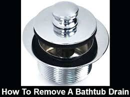 how to remove tub drain plug gallery of how to remove a bathtub drain plug bathroom new small home decor inspiration 9 how to remove bathroom tub drain