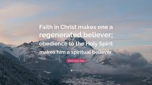 "Christian Quotes On The Holy Spirit Best Of Watchman Nee Quote ""Faith In Christ Makes One A Regenerated"