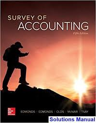 Survey Test Book Answers Survey Of Accounting 5th Edition Edmonds Solutions Manual Test