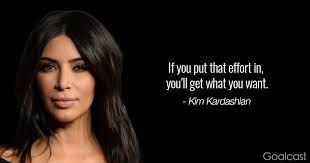 40 Kim Kardashian Quotes To Make You Care Less About What Others Say Stunning Kardashian Quotes
