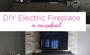 diy how to build a fireplace in one weekend diy electric fireplace surround