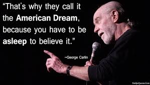 Famous Quotes About American Dream Best of That's Why They Call It The American Dream George Carlin
