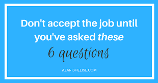 6 Questions To Ask Before You Accept The Job Offer Azani Shelise
