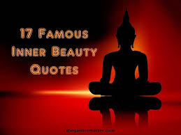 Quotes About Inner Beauty Vs Outer Best Of 24 Famous Inner Beauty Quotes