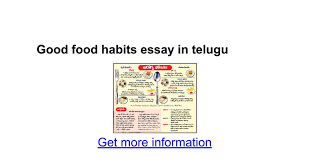 good food habits essay in telugu google docs