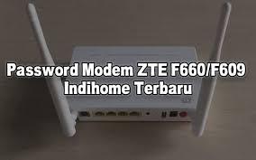 Password default admin cli untuk modem zte f660 dan f609 adalah sama, berikut. Password Modem Zte F660 F609 Indihome Terbaru Monitor Teknologi