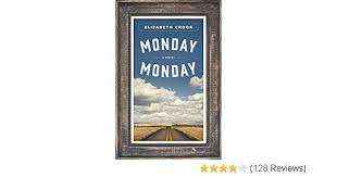 Monday, Monday: A Novel: Elizabeth Crook: 9780374228828: Amazon.com ...