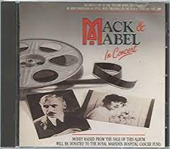 Mack & Mable - Mack and Mabel in Concert (original London cast) by Mack &  Mable - Amazon.com Music