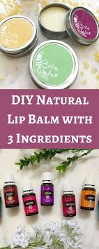 diy natural lip balm made with 3 ings plus where to get 100 pure