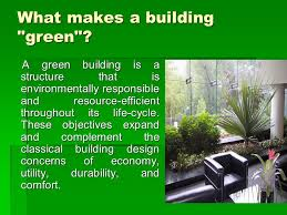 A green building is a structure that is environmentally responsible and  resource-efficient throughout its life-cycle. These objectives expand and  complement ...
