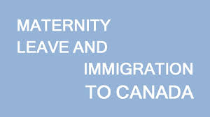Maternity Leave And Immigration To Canada Youtube
