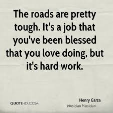 Find A Job You Love Quote New Henry Garza Quotes QuoteHD