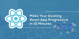 How to Make Your Existing React App Progressive in 10 Minutes ...