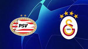 PSV - Galatasaray maçı hangi kanalda? PSV - Galatasaray maçı ne zaman, saat  kaçta?