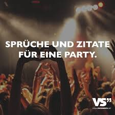 Sprüche Und Zitate Für Eine Party Visual Statements