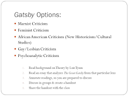 applying critical theory to literature literary criticism ppt gatsby options marxist criticism feminist criticism african american criticism new historicism cultural studies
