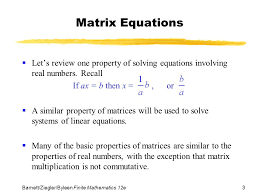 matrix equations let s review one property of solving equations involving real numbers recall if