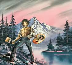 little did you know that under that blue on down of bob ross lies the chiseled chest of a warrior you probably wouldn t know since your eyes are
