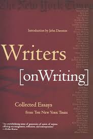 writers on writing collected essays from the new york times the writers on writing collected essays from the new york times the new york times john darnton 9780805070859 creative writing composition amazon