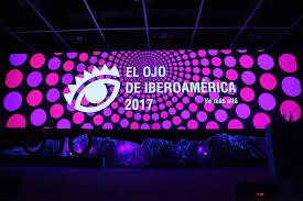 Resultado de imagen para ojo de iberoamerica nuevos talentos 2017