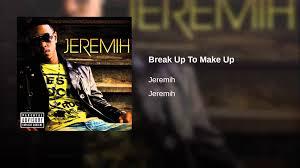 break up to make up explicit jeremih